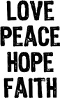 Love Peace Hope Faith