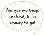 My Bags are Packed...