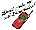 Don't Make Me Call Grandmere!