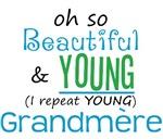Beautiful and Young Grandmere