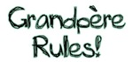 Grandpere Rules!