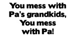 Don't Mess with Pa's Grandkids!