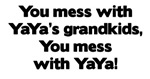 Don't Mess with YaYa's Grandkids!