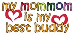 Mom Mom is My Best Buddy