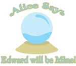 Alice Says Edward is Mine