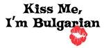 Kiss me, I'm Bulgarian