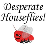 Desperate Houseflies