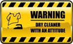 Warning! Dry Cleaner With An Attitude