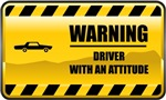 Warning! Driver With An Attitude