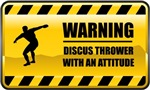 Warning! Discus Thrower With An Attitude