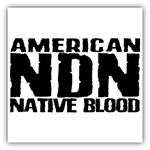 American NDN Native Blood