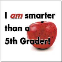 I am smarter than a 5th Grader!
