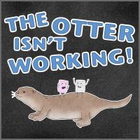 The Otter isn't Working!