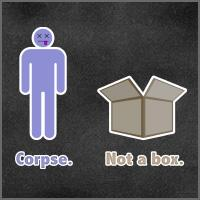 Corpse. Not a box.