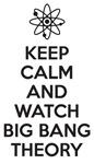 Keep Calm and Watch Big Bang Theory T-Shirts