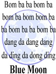 Blue Moon Song Words T-shirts & Gifts