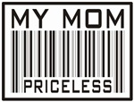 My Mom Priceless Barcode T-shirts & Gifts