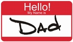 Hello My Name is Dad Tag T-shirts & Gifts
