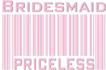 Bridesmaid Priceless Bar Code T-shirts Gifts