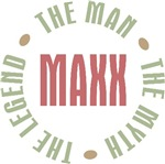 Maxx the Man the Myth the Legend T-shirts Gifts