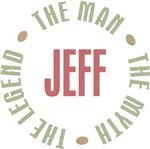 Jeff the Man the Myth the Legend T-shirts Gifts