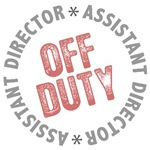 Off Duty Assistant Director T-shirts Gifts