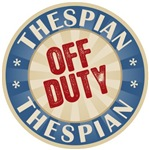 Off Duty Thespian T-shirts Gifts