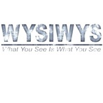 WYSIWYS (distressed) T-Shirts & Gifts