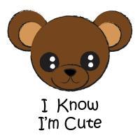 I know I'm Cute Bear