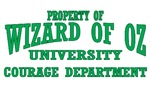 Property of Wizard of Oz University Courage Department.  Show you love for the Wizard of Oz with an Oz University t-shirt of Oz Gift.  Dean Cowardly Lion works hard with his students and your should be proud to wear your Wizard of Oz University t-shirts a