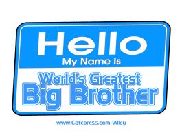WORLD'S GREATEST BIG BROTHER