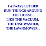 a funny chauvinist joke on gifts and t-shirts.