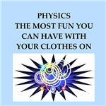 a funny physics joke gifts t-shirts