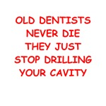 dentist joke gifta and t-shirts
