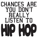 Chances Are You Don't Really Listen To Hip Hop!