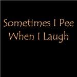 I Pee When I Laugh T-shirts