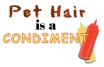 Pet Hair is a Condiment