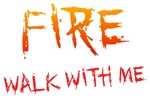 Fire Walk With Me Shirts
