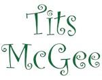 Tits McGee Shirts