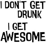 Drunk Awesome Shirts