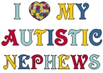 I Love My Autistic Nephews T Shirts
