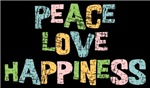 Peace Love Happiness Gifts ~ All we truly need: peace, love and happiness. Show joy and promote the true values of life with this colorful design created in a trendy distressed style.