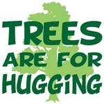 Trees Are For Hugging T-shirts