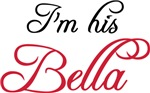 I Am His Bella Shirts