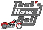 That's How I Roll Biker Shirts