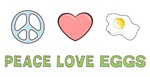 Peace Love Eggs Shirts