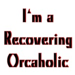 Recovering Orcaholic Orc T-shirts & Gifts