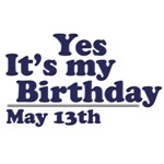 May 13th Birthday T-Shirts & Gifts