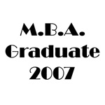 MBA Graduate 2007 T-Shirts and Gifts