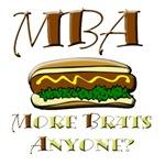 MBA More Brats Anyone T-Shirts & Gifts